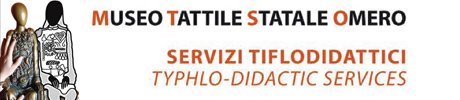Museo Tattile Statale Omero - Thyplo-didactic services
