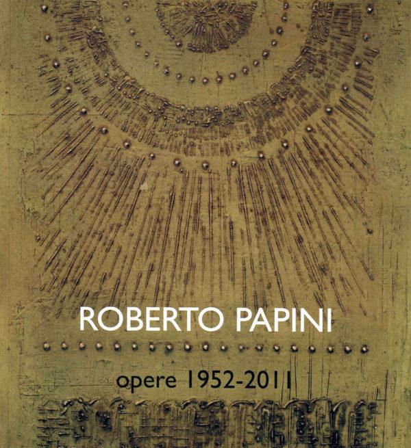 Catalogo Roberto Papini Opere 1952 - 2011