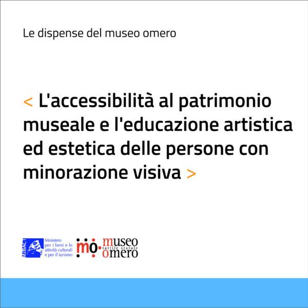 Dispensa L'accessibilità al patrimonio museale e l'educazione artistica ed estetica delle persone con minorazione visiva