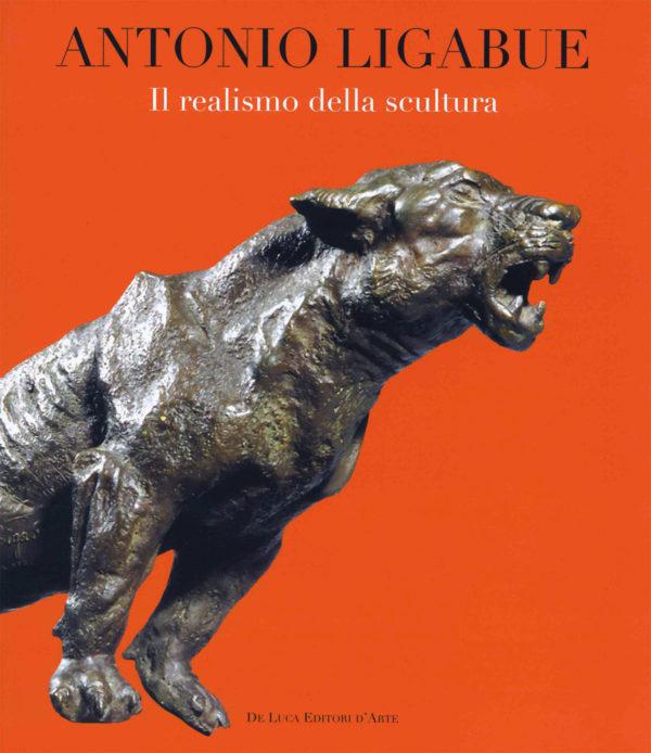 Catalogo Antonio Ligabue Il realismo della scultura