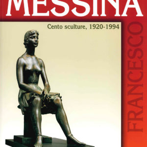 Catalogo Francesco Messina, cento sculture 1920 -1994